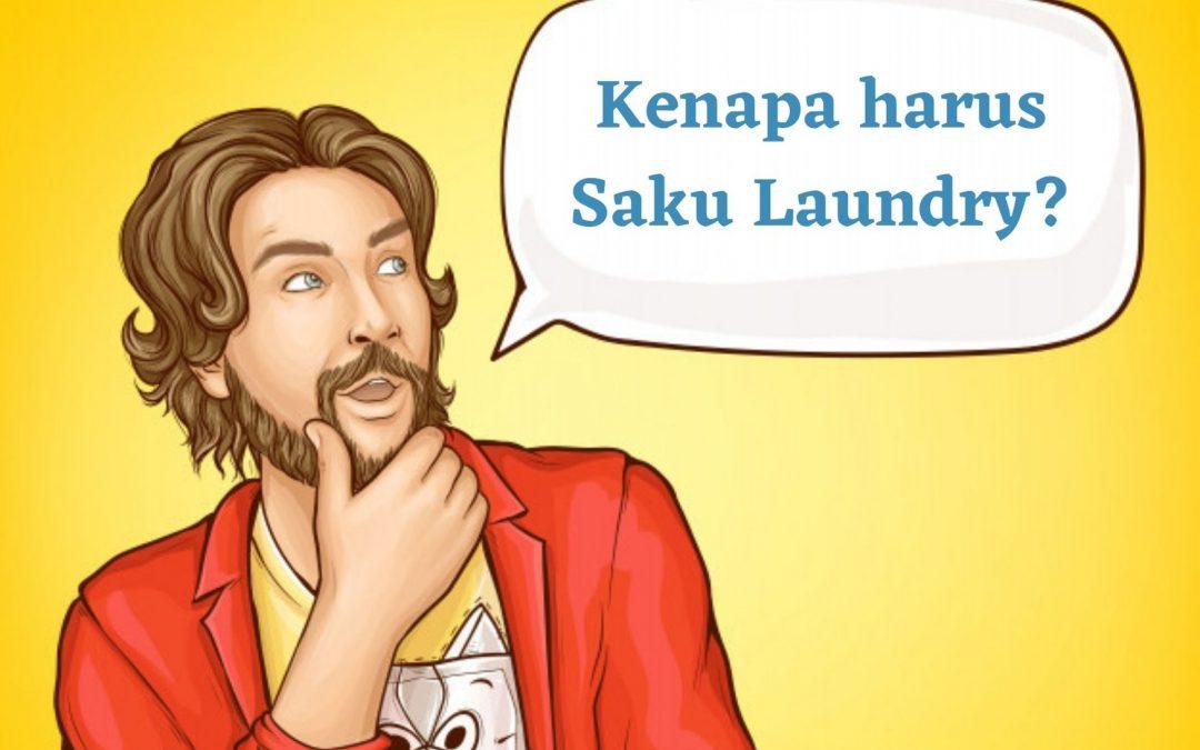 Kenapa Harus Saku Laundry? Berikut Jawabannya